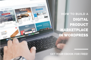 How to Build a Digital Product Multi-Vendor Marketplace Platform in WordPress