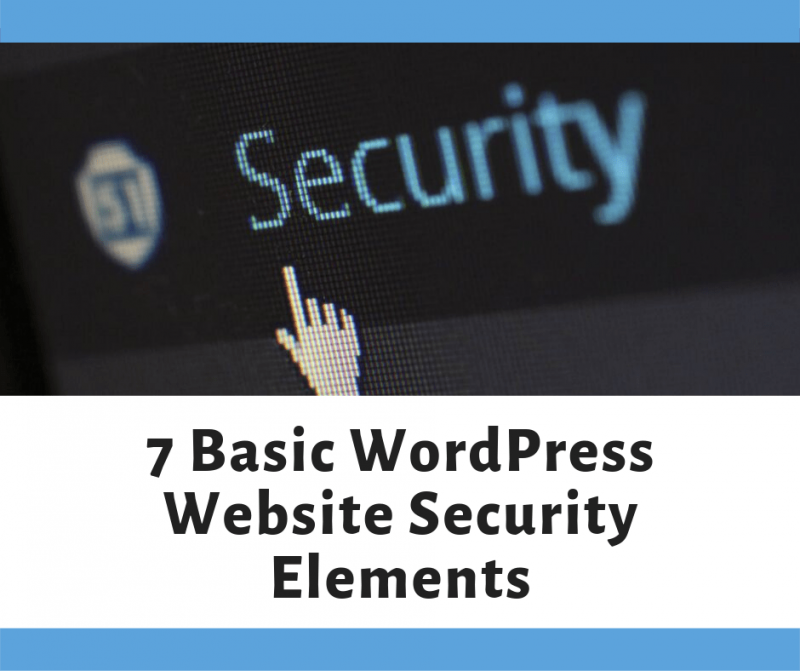 7 Basic WordPress Website Security Elements