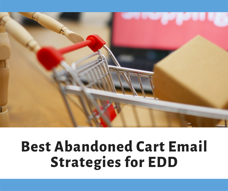 Best Abandoned Cart Email Strategies for EDD