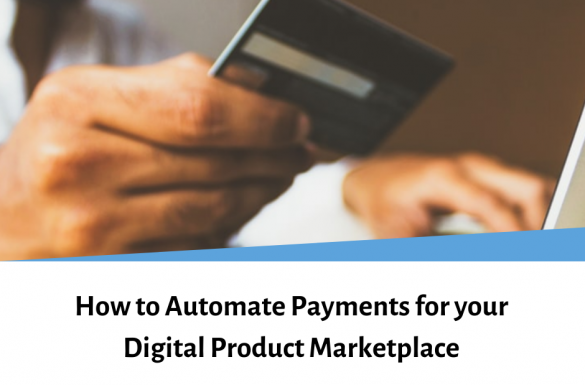 How to Automate Payments for your Digital Product Marketplace