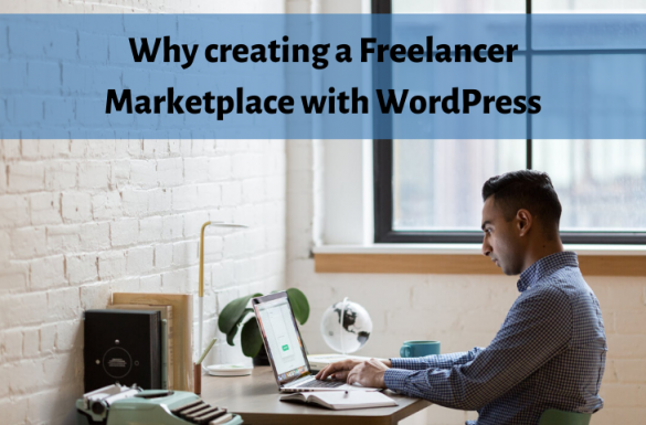 Why creating a Freelancer Marketplace with WordPress?
