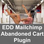 EDD Mailchimp Abandoned Carts Plugin